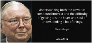 quote-understanding-both-the-power-of-compound-interest-and-the-difficulty-of-getting-it-is-charlie-munger-102-43-15